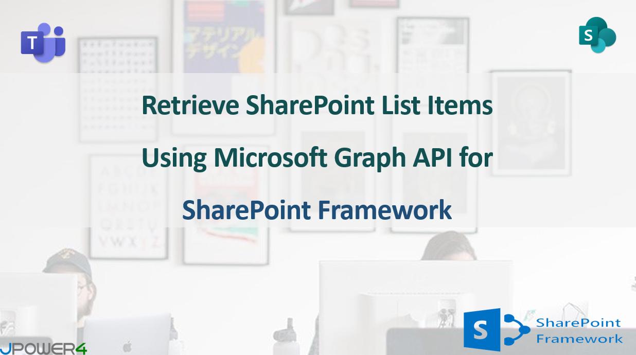 Retrieve SharePoint List Items Using Microsoft Graph API for SPFx